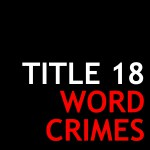 Title 18: Word Crimes Podcast Logo