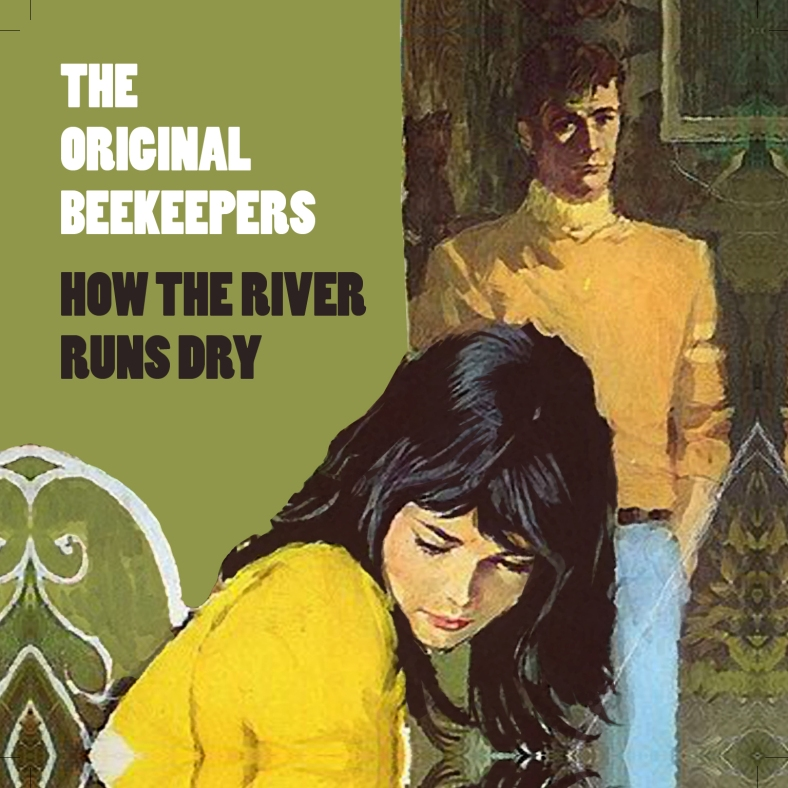 The Original Beekeepers - How The River Runs Dry - Front Cover